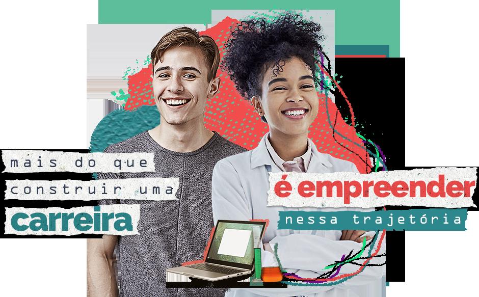 Na imagem têm um casal de jovens uma mulher negra sorrindo e um homem também sorrindo com os dizeres em volta: mais do que construir uma carreira é empreender nessa trajetória